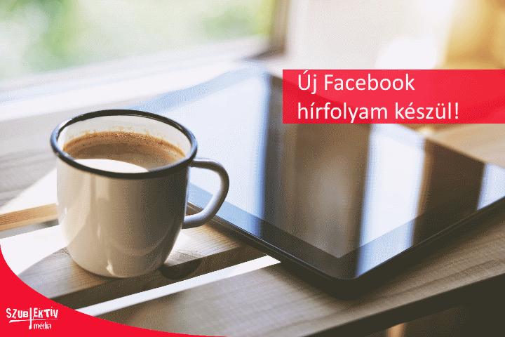 Új hírfolyam a Facebookon