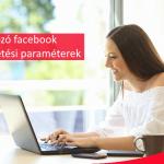 Új hirdetési paraméterek a Facebook-on