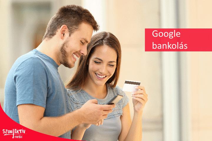 Google bankolás