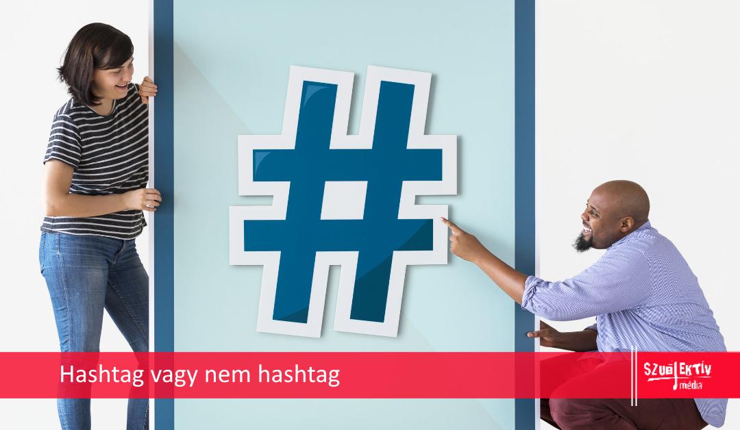 Mi lesz velünk hashtag nélkül?