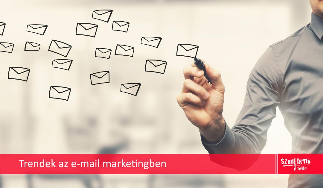 Aktuális trendek az e-mail marketing tervezésben