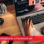 Facebook videók optimalizálása
