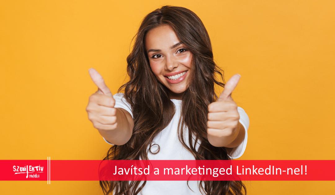 Marketinget segítő LinkedIn ötletek